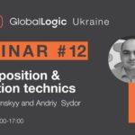 "GlobalLogic Education Webinar #12: ""Decomposition & Estimation technics"""