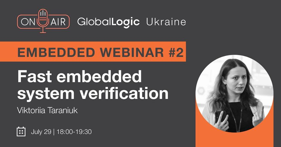 "Embedded Community Webinar #2 від GlobalLogic: ""Fast embedded system verification"""