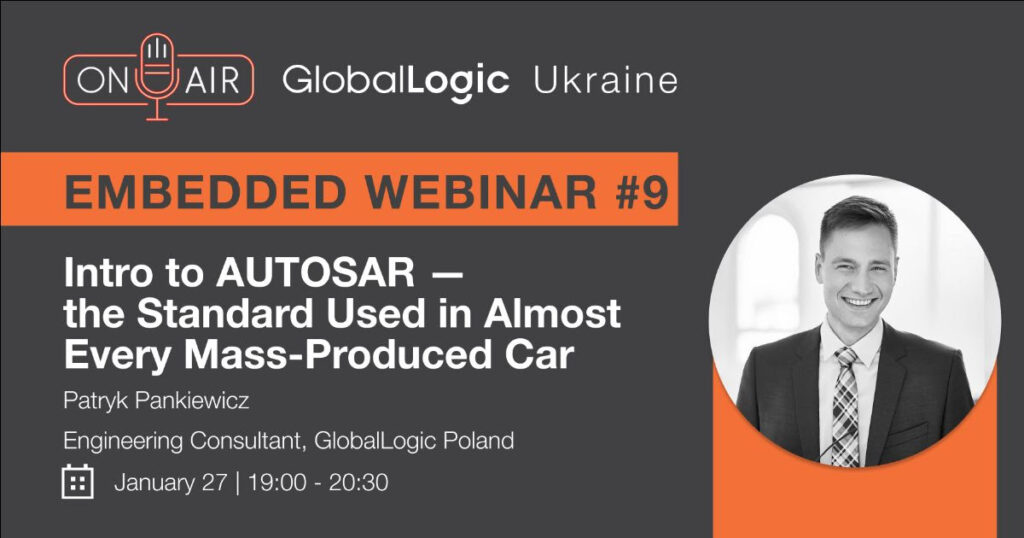 "Embedded Webinar #9: ""Intro to AUTOSAR — the Standard Used in Almost Every Mass-Produced Car"""